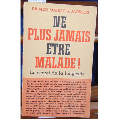 Jackson  : Ne plus jamais être malade ! Le secret de la longévité...