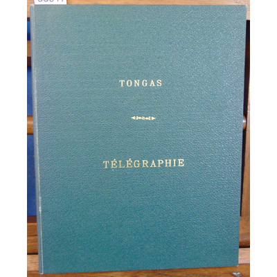 Tongas  : Télégraphie. conférences...