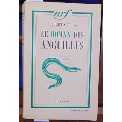 Goffin Robert : Le roman des anguilles...