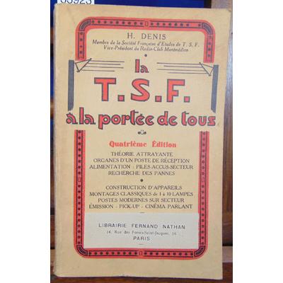 Denis H : La T. S. F. à la portée de tous...