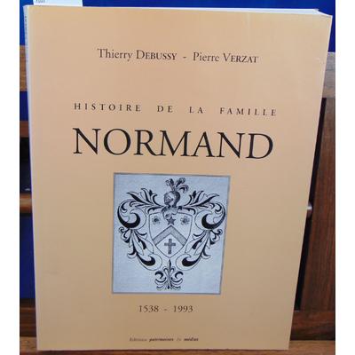 Debussy Thierry : Histoire de la famille NORMAND 1538 -1993...