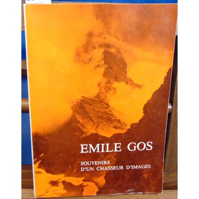 Gos Emile : Souvenirs d'un chasseur d'images...