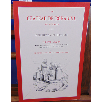 Lauzun Philippe : Le chateau de Bonaguil en Agenais...
