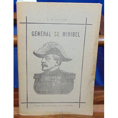 Saussois  : Le général de Miribel...