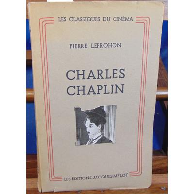 Leprochon Pierre : Charles Chaplin...