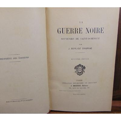 Auriac  : La guerre noire. Souvenirs de Saint-Domingue...
