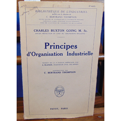 Going charles Buxton : Principes d'organisation industrielle...