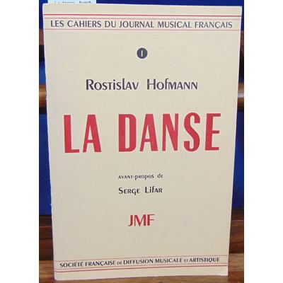 hofmann  : La danse.  Avant-propos de Serge Lifar...