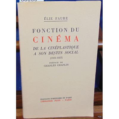 Faure élie : fonction du cinéma de la cinéplastique à son destin social...