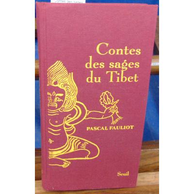 Fauliot Pascal : Contes des sages du Tibet...