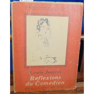 Jouvet  : Réflexions du comédien...