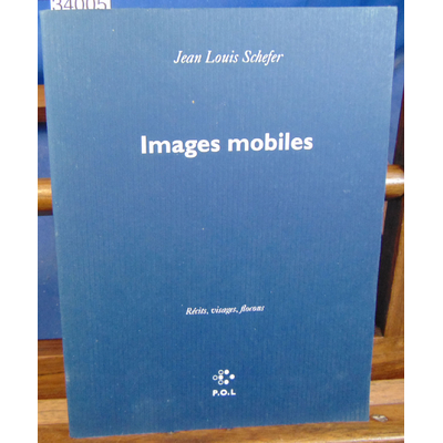 Schefer Jean-Louis : Images mobiles...