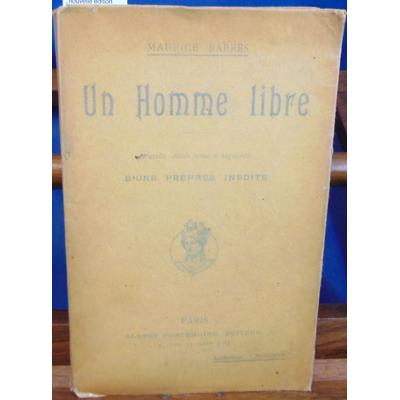 Barres Maurice : Un homme libre. nouvelle édition revue et augmentée d'une préface inédite...
