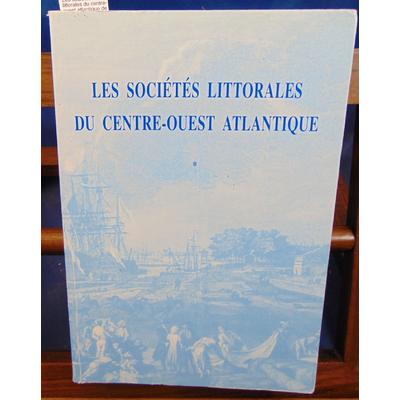: Les sociétés littorales du centre-ouest atlantique de la préhistoire à nos jours. Tome 1...