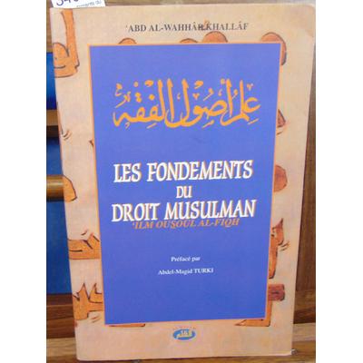 KHALLAF Abd al : Les Fondements du Droit musulman...
