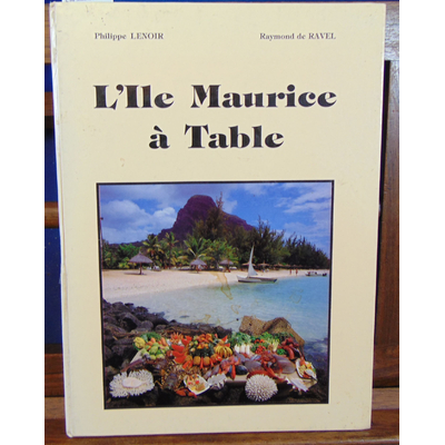 Lenoir Philippe : L'Ile Maurice à table...