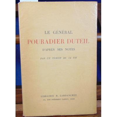 : Le Général Pouradier Duteil d'après ses souvenirs et ses notes intimes...