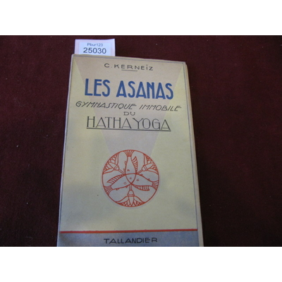 C. KERNEIZ : LES ASANAS GYMNATIQUE IMMOBILE DU HATHA YOGA...