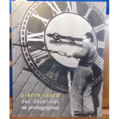 Izard Pierre : Des décennies de photographies...