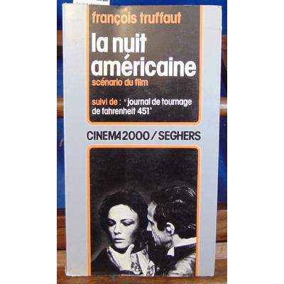 """Truffaut François : La nuit  Américaine - scénario du film suivi de """"journal de tournage de fagrenheit 451""""..."""