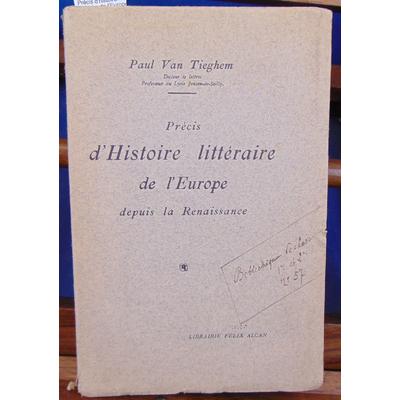Tieghem Paul Van : Précis d'histoire littéraire de l'Europe depuis la Renaissance...