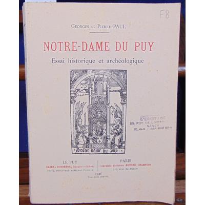 Paul Georges et : Notre Dame Du Puy. Essai historique et archéologique...