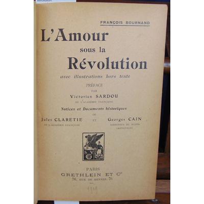 Bournand F : L'amour sous la révolution...