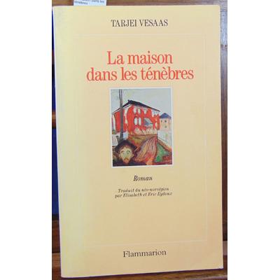 Vesaas Tarjei : La maison dans les ténèbres...