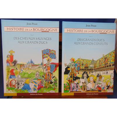 Prost Jean : Histoire de la Bourgogne, Tome 1 et 2...
