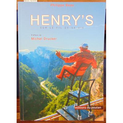 Beau Philippe : Henry's : Sur le fil de sa vie...
