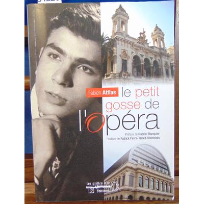 Attias Fabien : Le petit gosse de l'opéra...
