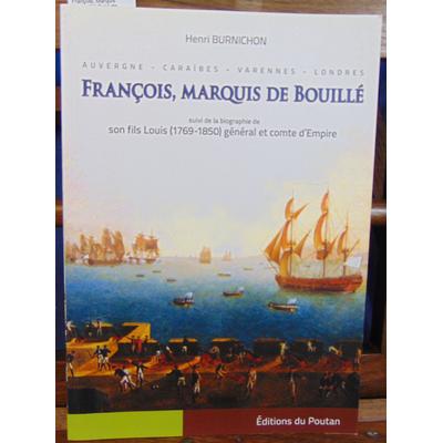 Burnichon Henri : François, Marquis de Bouillé Suivi de la biographie de son fils Louis 1769 - 1850...
