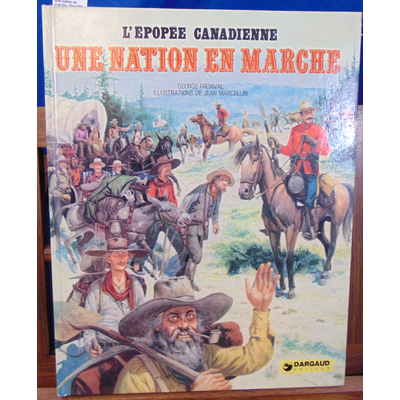 Fronval  : une nation en marche. l'épopée Canadienne -2 . illustrations Marcellin...