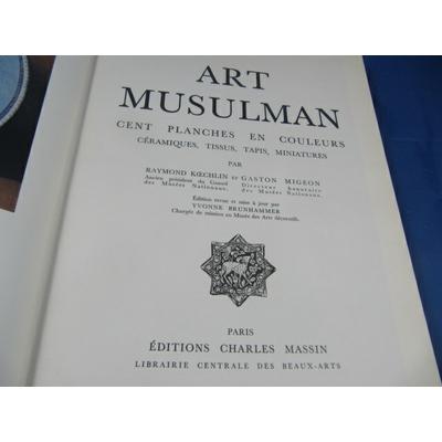 Koechlin : art musulman .100 planches en couleur. céramiques, tissus, tapis, miniatures...