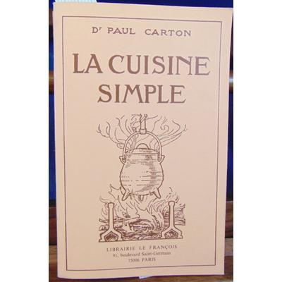 Carton Paul : La cuisine simple. 12e édition révisée...