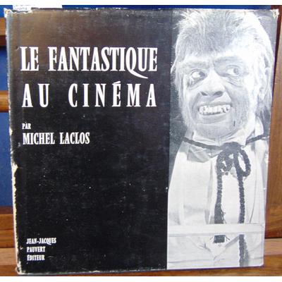 Laclos Michel : Le fantastique au cinéma...