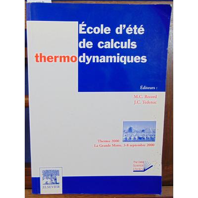 collectif  : Ecole d'été de calculs thermodynamiques. : Thermo 2000, La Grande-Motte, 3-8 septembre 2000...