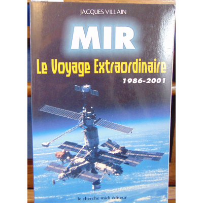 VILLAIN Jacques : Mir, le voyage extraordinaire...
