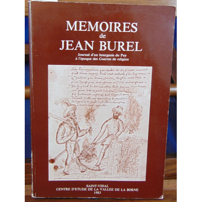: Mémoires de Jean Burel. Journal d'un bourgeois du Puy à l'époque des guerres de religion...