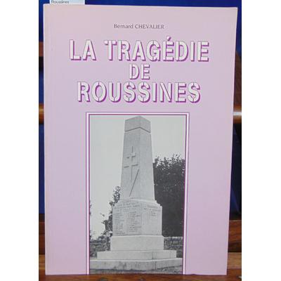Chevalier Bernard : La tragédie des Roussines...