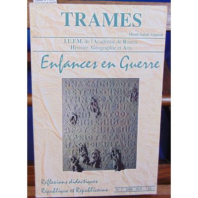 Collectif ames : Trames. N°7 2000 Enfances en guerre...