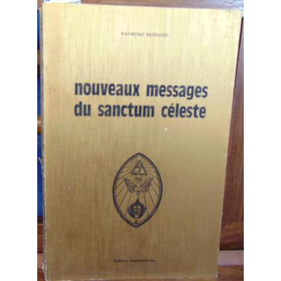 Bernard Raymond : nouveaux messages du sanctum céleste...