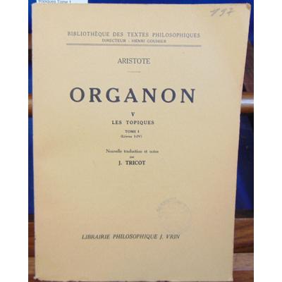 Aristote  : Organon. V Les tropiques Tome 1 (livres I-IV )...