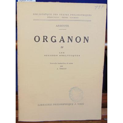 Aristote  : Organon. IV Les seconds analytiques traduction nouvelle et notes par J. Tricot...