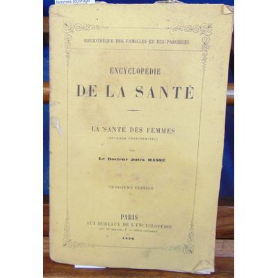 Massé Jules : La santé des femmes (ouvrage confidentiel )...