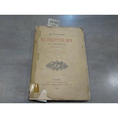 Lami Stanislas : Dictionnaire Des Sculpteurs de l'antiquité jusqu'au VIe siècle de notre ère...