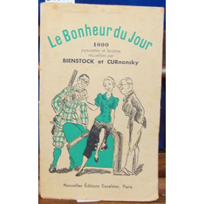 Bienstock et Curnonsky : Le bonheur du jour 1000 joyeusetés et facéties recueillies par Bienstock et Curnonsky
