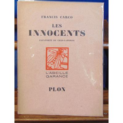 Carco Francis : Les innocents . eau-forte de Chas-Laborde (exemplaire sur Japon )...