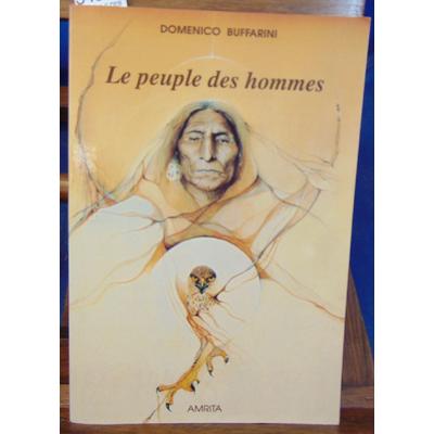 Buffarini Domenico : LE PEUPLE DES HOMMES. Les Amérindiens...