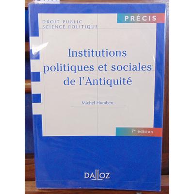 Humbert  : Institutions politiques et sociales de l'Antiquité 7eme édition...